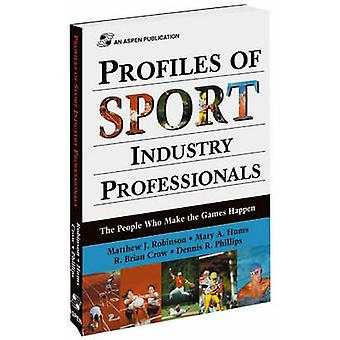 Profiles of Sport Industry Professionals - The People Who Make the Gam