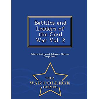 Battlles and Leaders of the Civil War Vol. 2 - War College Series by