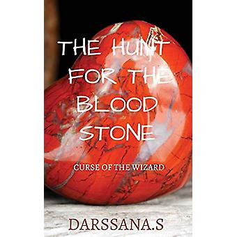 The hunt for the blood stone - The curse of the wizard by Darssana S -