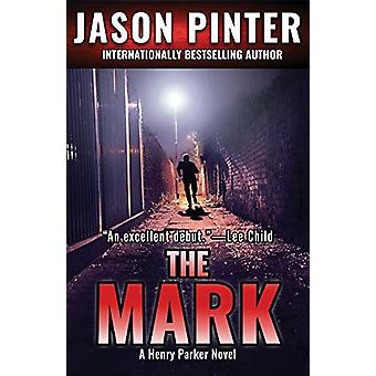 The Mark - A Henry Parker Novel by Jason Pinter - 9781947993150 Book