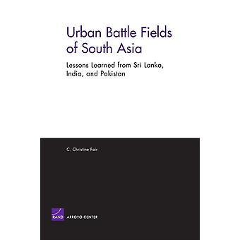Urban Battle Fields of South Asia av Christine Fair