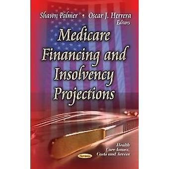 Medicare Financiering Insolventie Projecties door Oscar J. Herrera Shawn Palmer