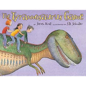 Steven Kroll & Illustratedin Tyrannosaurus-peli, kirjoittanut S D Schindler
