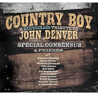 ジョン ・ デンバー [CD] USA 輸入に特別なコンセンサス ・友人 - 国の少年: 捧ブルーグラス