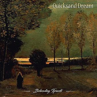 Quicksand Dream - Beheading Tyrants [CD] USA import