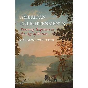 Miglioramenti americani - inseguendo la felicità nell'età della ragione di C