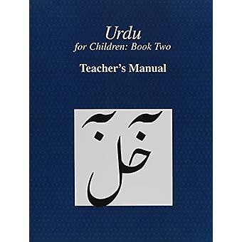 Urdu for Children - Book II - Teacher's Manual - Teacher's Manual by S