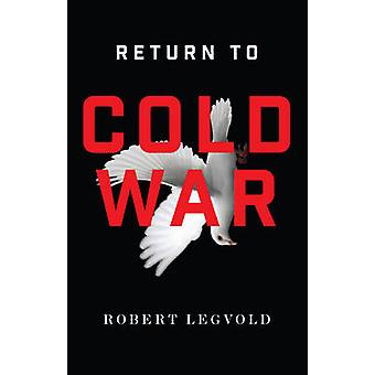 Return to Cold War by Robert Legvold - 9781509501892 Book