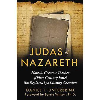 Judas från Nasaret - hur den största läraren första århundradet Israels W