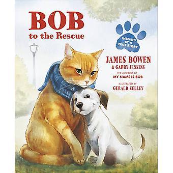Bob til unnsetning - en illustrert bilde bok av James Bowen - Garry