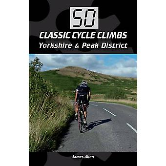50 Classic Cycle Climbs - Yorkshire & Peak District by James Allen - 9