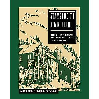 Stampede aan Timberline - spooksteden & mijnbouw door Muriel Sibell Wolle-