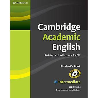 Cambridge Academic English B1+ Intermediate Student's Book - An Integr