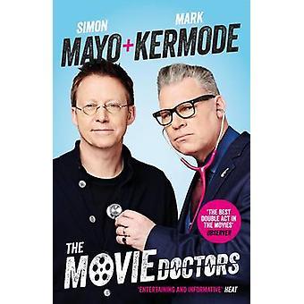 Elokuvan lääkärit (Main) määräävät Simon Mayo - Mark Kermode - 9781782116646