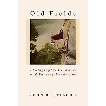 Old Fields: Photography, Glamour, and Fantasy Landscape