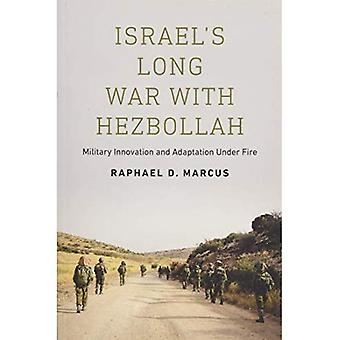 Langen Krieg Israels mit der Hisbollah: militärische Innovation und Anpassung unter Beschuss