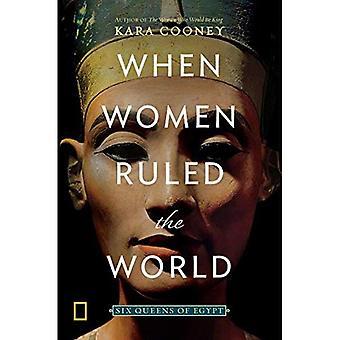 Wenn Frauen die Welt regierten: sechs Königinnen von Ägypten