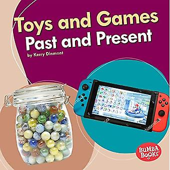 Toys and Games Past and Present (Bumba Books (TM) -- Past and Present)
