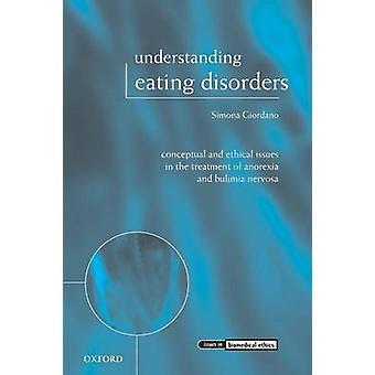 Förstå ätstörningar konceptuella och etiska frågor vid behandling av Anorexia och Bulimia Nervosa av Giordano & Simona & Dr
