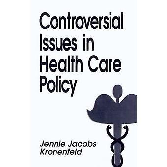 Questioni controverse in politica di assistenza sanitaria di Kronenfeld & Jennie Jacobs