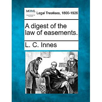 A digest of the law of easements. by Innes & L. C.