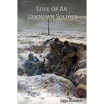 Love of an Unknown Soldier by Howlett & John