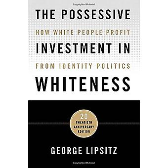 The Possessive Investment in Whiteness - How White People Profit from