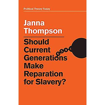 Should Current Generations Make Reparation for Slavery? by Janna Thom