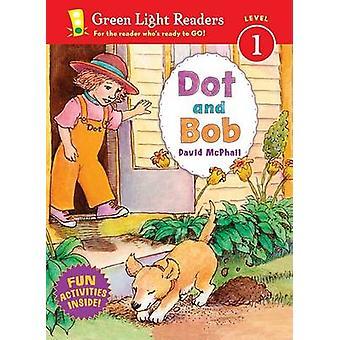 Dot and Bob by David M McPhail - 9780152065416 Book