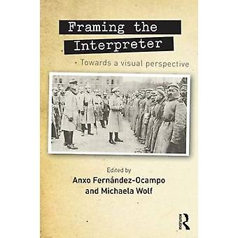 Framing the Interpreter - Towards a visual perspective by Anxo Fernand