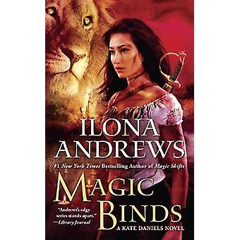 Magic Binds - A Kate Daniels Novel by Ilona Andrews - 9780425270707 Bo