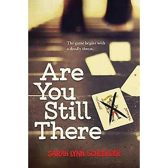 Are You Still There by Sarah Lynn Scheerger - 9780807504383 Book