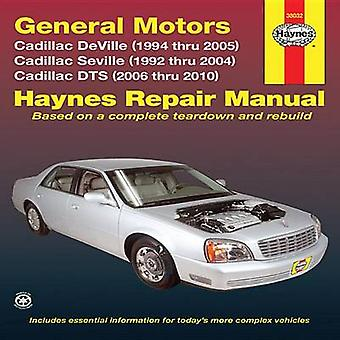 Cadillac Deville & Seville Automotive Repair Manual - 2010 by Max Hayn