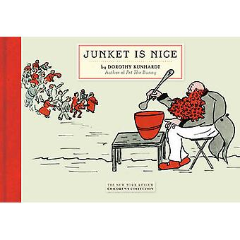 Junket is Nice by Dorothy Kunhardt - 9781590176283 Book