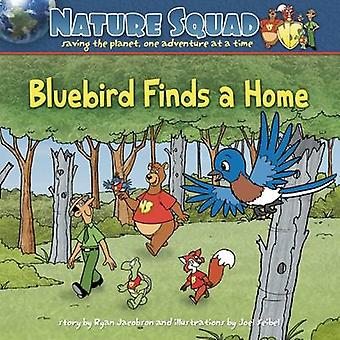 Bluebird Finds a Home by Ryan Jacobson - 9781591933113 Book