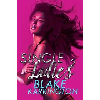 Single Ladies 2 by Blake Karrington - 9781622864553 Book