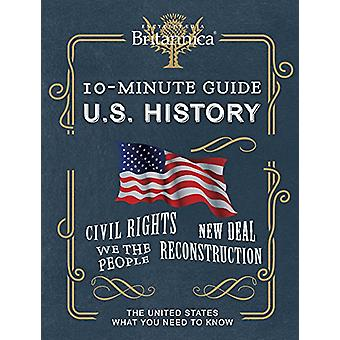 Encyclopedia Britannica 10 Minute Guide Us History - The United States