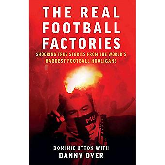 Real Football Factories - Shocking True Stories from the World's Harde
