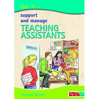 How to Support and Manage Teaching Assistants by Veronica Birkett - P