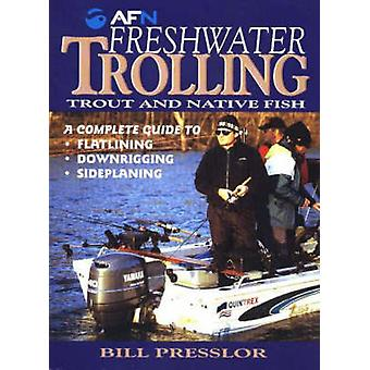 Freshwater Trolling - Trout & Native Fish by Bill Presslor - 978186513
