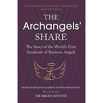 The Archangels' Share - The Story of the World's First Syndicate of Bu