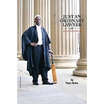 Just an Ordinary Lawyer by Tayo Aluko - 9781910067444 Book