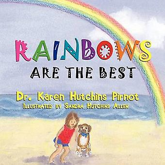 Rainbows Are the Best by Dr Karen Hutchins Pirnot - Sandra Hutchins A