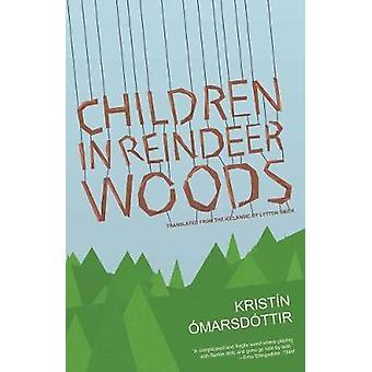 Children in Reindeer Woods by Kristin Omarsdottir - 9781934824351 Book