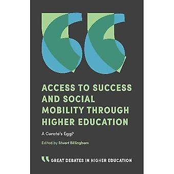 Access to Success and Social Mobility through Higher Education: A Curate's Egg? (Great Debates in Higher Education)
