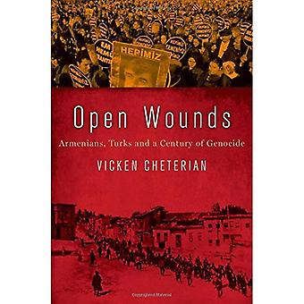 Open Wounds: Armenians, Turks and a Century of Genocide