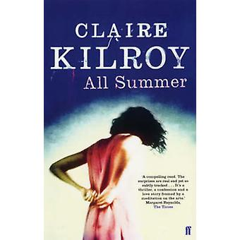 All Summer by Claire Kilroy - 9780571215638 Book