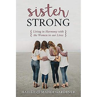 Sister Strong: Living in Harmony with the Women in Our Lives