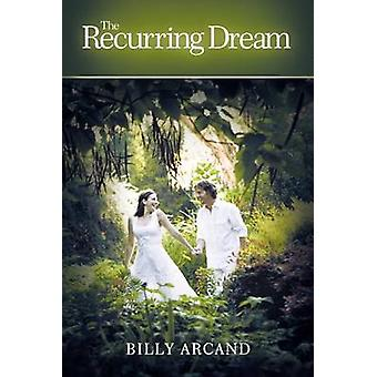 The Recurring Dream by Arcand & Bill