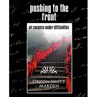 Pushing to the Front New Edition de Marden et Orison Swett